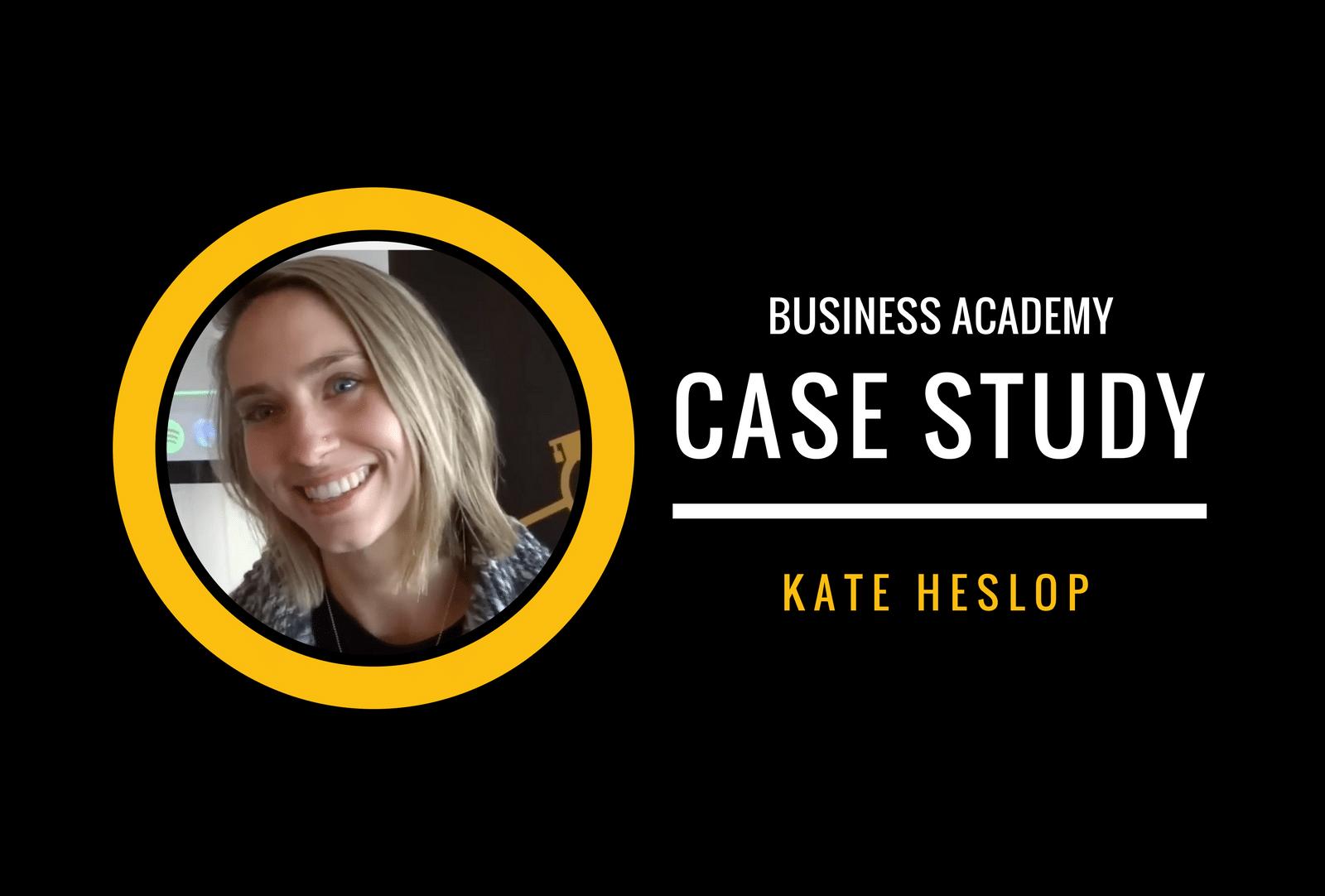 KATE HESLOP CASE STUDY