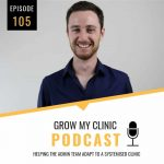 Grow Your Clinic Podcast Episode 105 with Ben Lynch